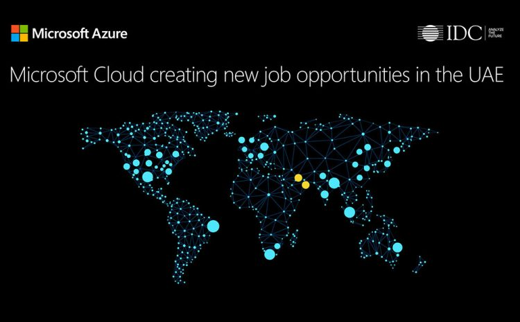 Cloud and Microsoft ecosystem will create more than 55,000 jobs in UAE over next five years: IDC